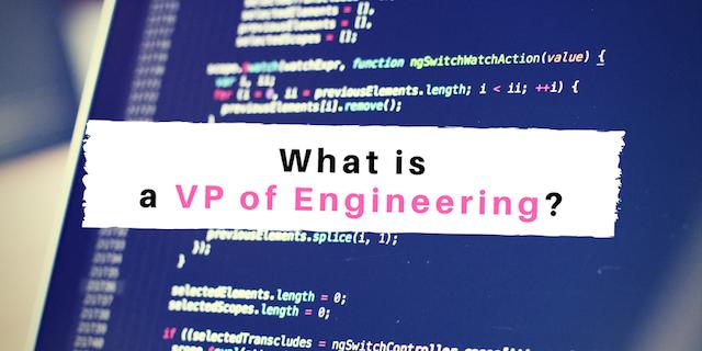 エンジニア組織を成功に導く「VP of Engineering」とは? CTOとの違いも徹底解説!